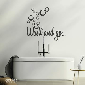 Wandaufkleber Wash and go... Wandtattoo Badezimmer